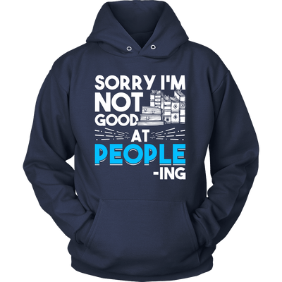 Sorry I'm Not Good At People-ing Shirt - Awesome Librarians