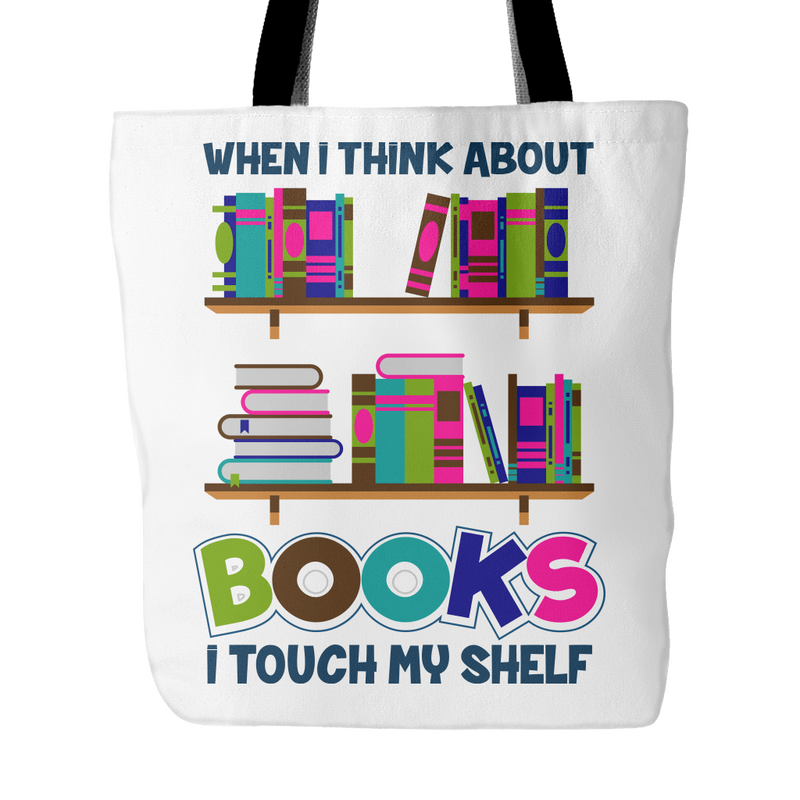 When I Think About Books I Touch My Self Tote Bag - Awesome Librarians