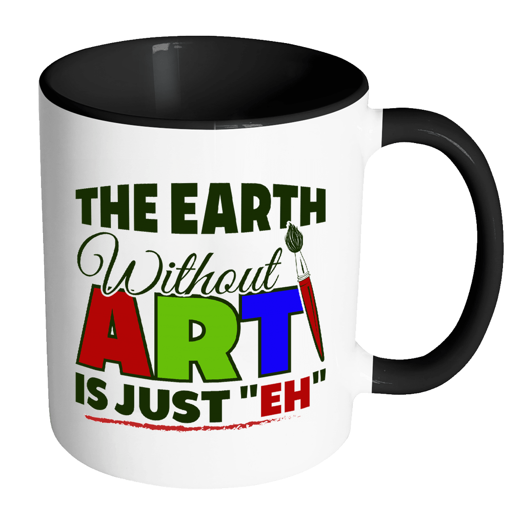 "The Earth Without Art Is Just ""Eh"" 11oz Accent Mug - Awesome Librarians"