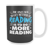 The Only Way To Get Better At Reading Is To Do More Reading 15oz Mug - Awesome Librarians