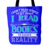 I Don't Read Books To Get Smart I Read Books To Escape Reality Tote Bag - Awesome Librarians