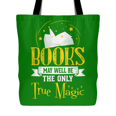 Books May Well Be The Only True Magic Tote Bag - Awesome Librarians