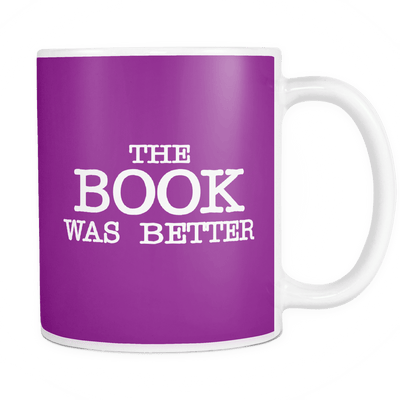 The Book Was Better 11oz Mug