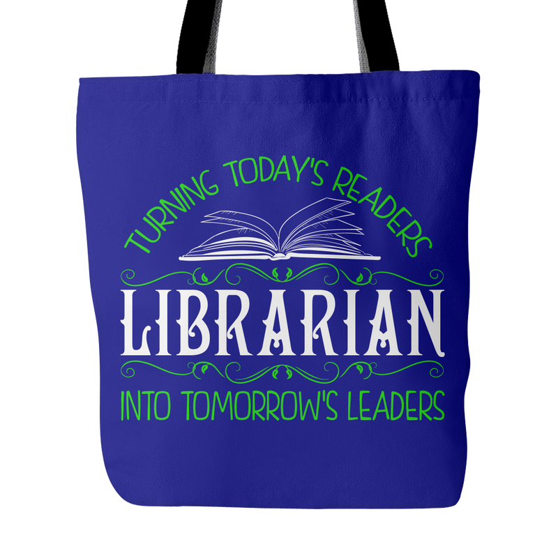 Librarian Turning Todays Readers Into Tomorrows Leaders Tote Bag