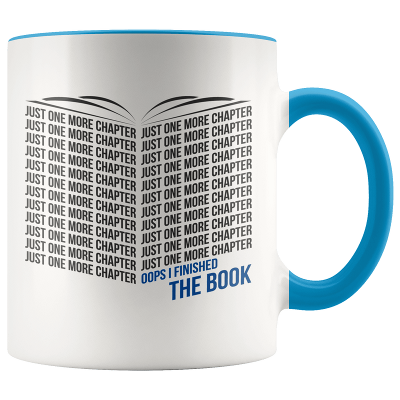 Just One More Chapter - Oops I Finished The Book 11oz Accent Mug - Awesome Librarians