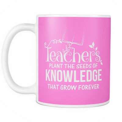 Teachers Plant The Seeds Of Knowledge That Grow Forvever Mug - Awesome Librarians