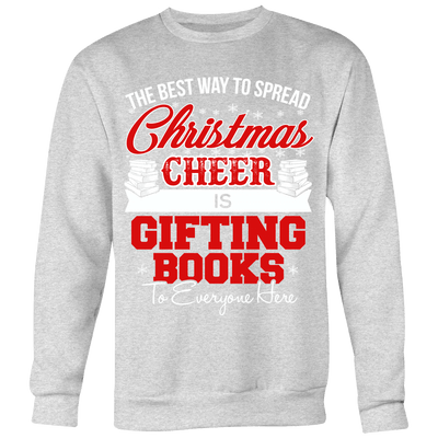 The Best Way To Spread Christmas Cheer Is Gifting Books To Everyone Here Ugly Christmas Sweater