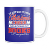 The Best Way To Spread Christmas Cheer Is Checking Out Books To Everyone Here Mug