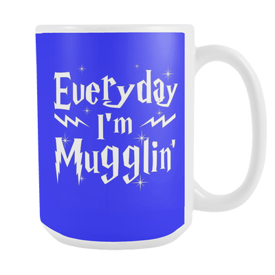 Everyday I'm Mugglin 15oz Mug