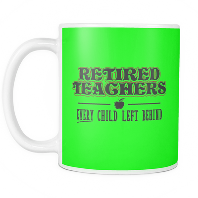 Retired Teacher Every Child Left Behind Mug - Awesome Librarians - 12
