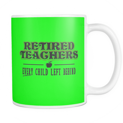 Retired Teacher Every Child Left Behind Mug - Awesome Librarians - 11