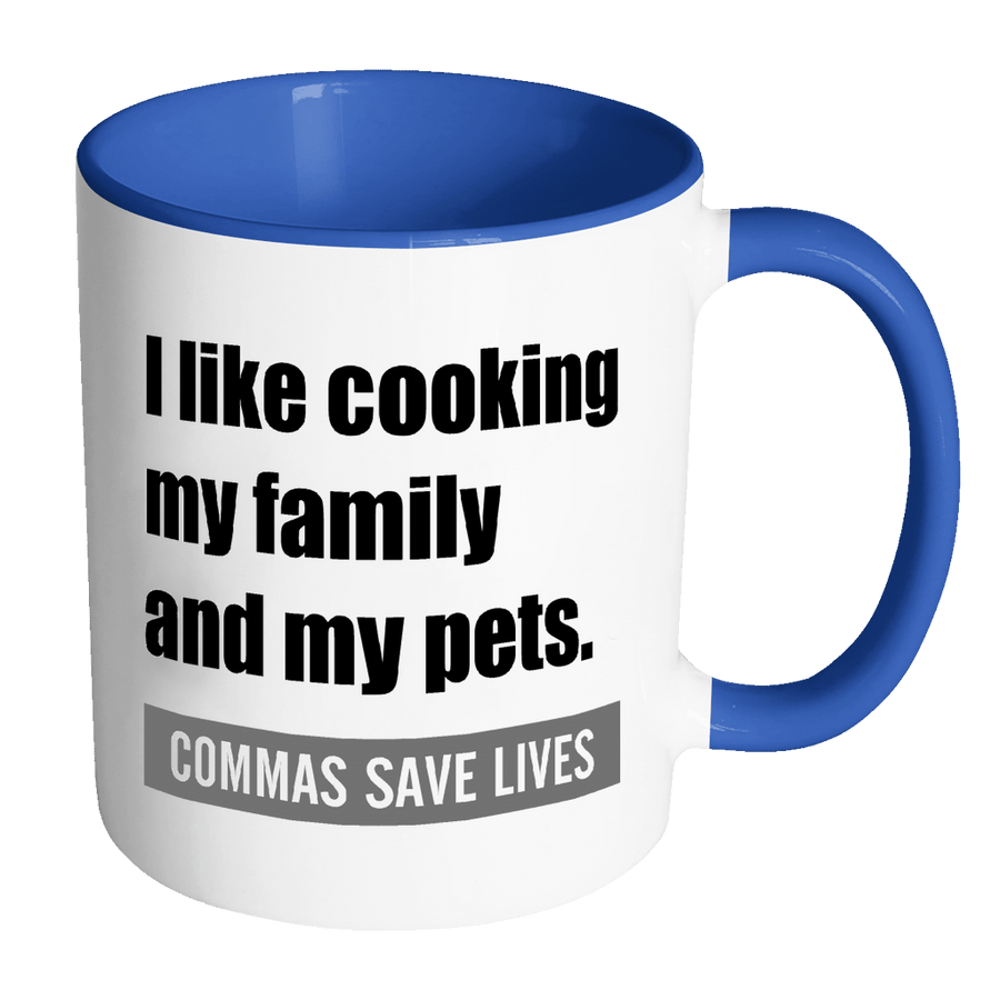 I Like Cooking My Family And My Pets, Commas Save Lives 11oz Accent Mug - Awesome Librarians
