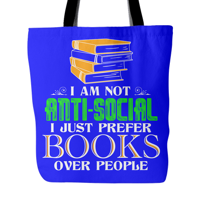 I Am Not Anti-Social I Just Prefer Books Over People Tote Bag - Awesome Librarians