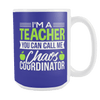 I'm A Teacher You Can Call Me Chaos Coordinator 15oz Mug