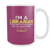 I'm A Librarian To Save Time Let's Just Assume That I Am Never Wrong! 15oz Mug - Awesome Librarians