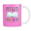 I'm A Retired Librarian And I Love My New Schedule 11oz Mug - Awesome Librarians