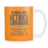 Retired Librarian Earned It Living It Loving It Mug - Awesome Librarians - 9