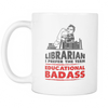 Librarian I Prefer The Term Educational Badass Mug - Awesome Librarians - 2