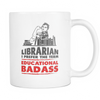 Librarian I Prefer The Term Educational Badass Mug - Awesome Librarians - 1