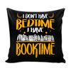 I Don't Have Bedtime I Have Booktime Pillow Cover - Awesome Librarians