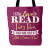 I Still Love To Read Fairy Tales They Are Just A Little Dirtier Now Tote Bag - Awesome Librarians