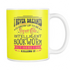 I Never Dreamed I'd Grow Up To Be A Super Cute Intelligent Bookworm But Here I Am Killing It 11oz Mug - Awesome Librarians