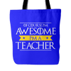 Of Course I'm Awesome I'm A Teacher Tote Bag