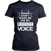 Don't Make Me Use My Librarian Voice - Awesome Librarians - 12
