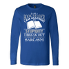 I AM A BOOK READER I AM ALLERGIC TO STUPIDITY I BREAK OUT IN SARCASM SWEATER - Awesome Librarians - 6