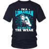 I'm A Librarian It's Not For The Weak - Awesome Librarians - 3