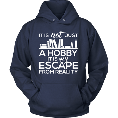 It Is Not Just A Hobby It Is My Escape From Reality - Awesome Librarians - 6