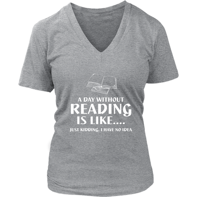 A Day Without Reading Is Like... Just Kidding I Have No Idea - Awesome Librarians - 11