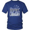 When In Doubt Visit Your Library - Awesome Librarians - 1