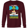 I'm A Proud Dad Of A Freaking Awesome Librarian... Yes She Bought Me This Shirt - Awesome Librarians - 9