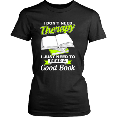 I Don't Need Therapy I Just Need To Read A Good Book - Awesome Librarians - 8