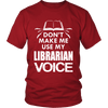 Don't Make Me Use My Librarian Voice - Awesome Librarians - 3