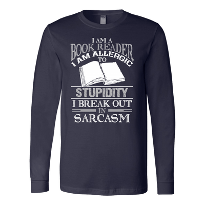 I AM A BOOK READER I AM ALLERGIC TO STUPIDITY I BREAK OUT IN SARCASM SWEATER - Awesome Librarians - 7