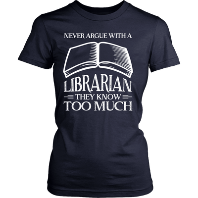 Never Argue With A Librarian They Know Too Much - Awesome Librarians - 12