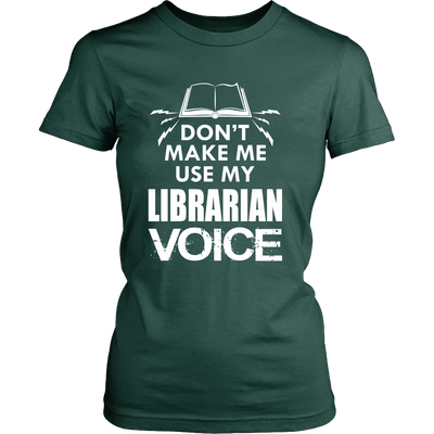 Don't Make Me Use My Librarian Voice - Awesome Librarians - 11