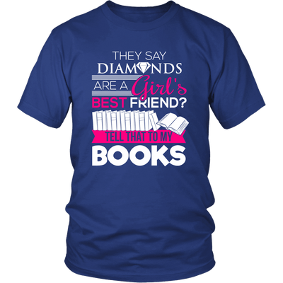 They Say Diamonds Are A Girl's Best Friend Tell That To My Books - Awesome Librarians - 1