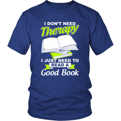 I Don't Need Therapy I Just Need To Read A Good Book - Awesome Librarians
