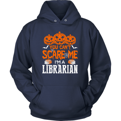 You Can't Scare Me I'm A Librarian - Awesome Librarians