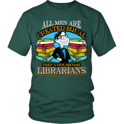 All Men Are Created Equal Then A Few Become Librarians - Awesome Librarians - 6