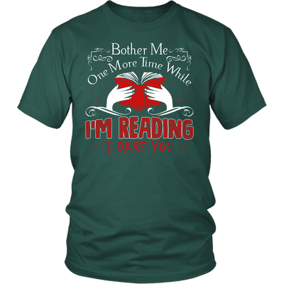 Bother Me One More Time While I'm Reading I Dare You Shirt - Awesome Librarians