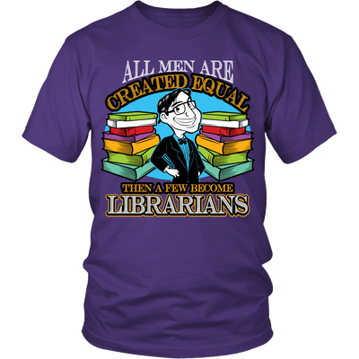 All Men Are Created Equal Then A Few Become Librarians - Awesome Librarians - 4