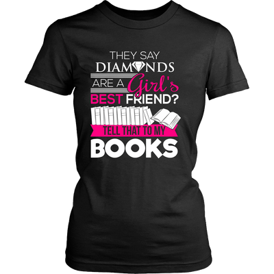 They Say Diamonds Are A Girl's Best Friend Tell That To My Books - Awesome Librarians - 8