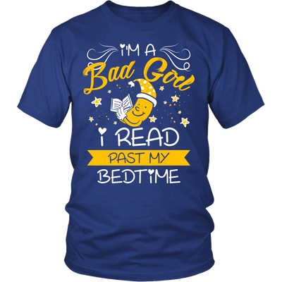 I'm A Bad Girl I Read Past My Bedtime Shirt