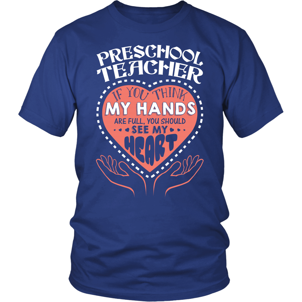 Preschool Teacher If You Think My Hands Are Full You Should See My Heart - Awesome Librarians