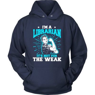 I'm A Librarian It's Not For The Weak - Awesome Librarians - 6