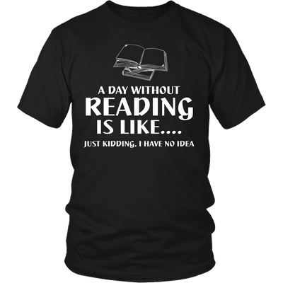 A Day Without Reading Is Like... Just Kidding I Have No Idea - Awesome Librarians - 2